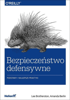 Bezpieczeństwo defensywne Podstawy i najlepsze praktyki - BrotherstonLee, BerlinAmanda - Książki Informatyka, internet