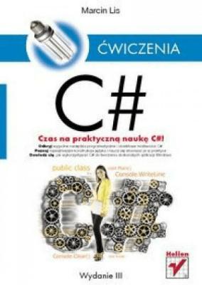 C#. Ćwiczenia - LisMarcin - Książki Informatyka, internet