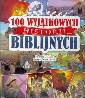100 wyjątkowych historii biblijnych - AlexL.M. - Książki Książki dla dzieci