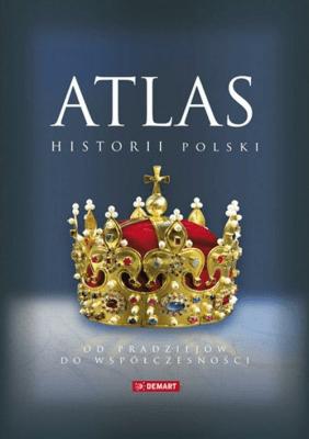Atlas historii Polski - Opracowaniezbiorowe - Książki Mapy, przewodniki, książki podróżnicze