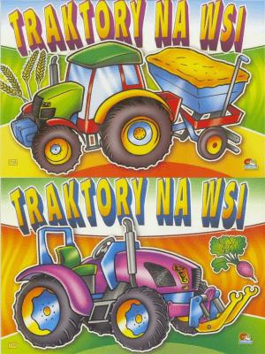 (201) Traktory na wsi MIX - praca zbiorowa - Książki Książki dla dzieci