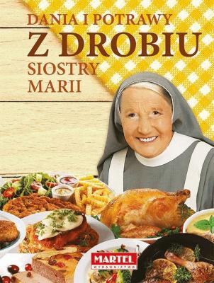 Dania i potrawy z drobiu Siostry Marii - GorettiMaria - Książki Kuchnia, potrawy