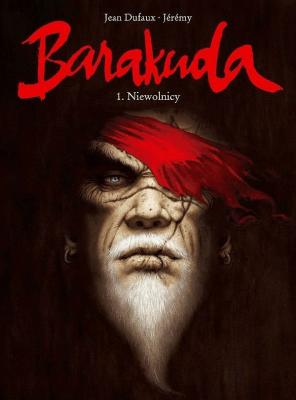 Barakuda T.1 Niewolnicy - DufauxJean - Książki Komiksy