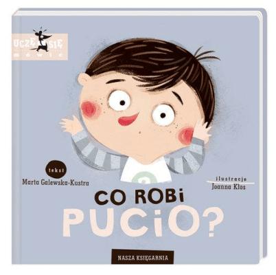 Książki do nauki czytania, pisania i liczenia - Co robi Pucio? Uczę się mówić.