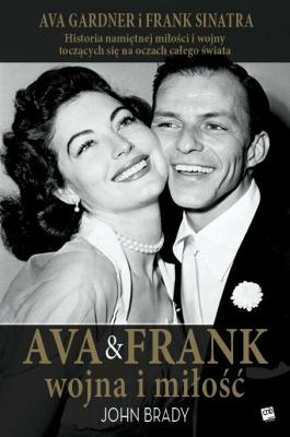 Ava&Frank: Wojna i miłość - BradyJohn - Książki Biografie, wspomnienia