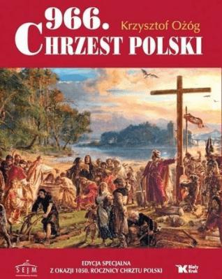 966. Chrzest Polski - w.specjalne - OżógKrzysztof - Książki Historia, archeologia