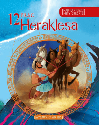 12 prac Heraklesa. Najpiękniejsze mity greckie. - Opracowaniezbiorowe - Książki Książki dla dzieci