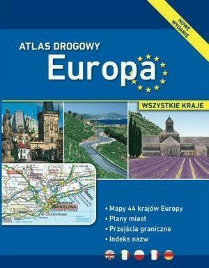 Atlas drogowy. Europa - wszystkie kraje - praca zbiorowa - Książki Mapy, przewodniki, książki podróżnicze