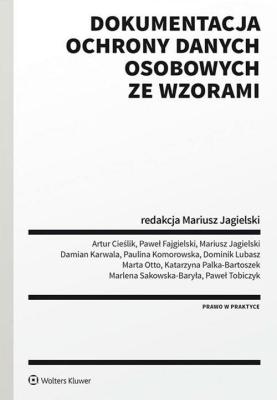 Dokumentacja ochrony danych osobowych ze wzorami - Opracowaniezbiorowe - Książki Prawo, administracja