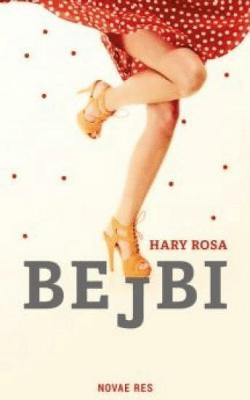 Bejbi - RosaHary - Książki Literatura obyczajowa, erotyczna