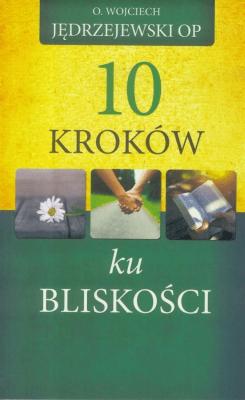 10 kroków ku bliskości - JędrzejewskiWojciech - Książki Poradniki i albumy