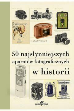 50 najsłynniejszych aparatów fotograficznych... - PritchardMichael - Książki Poradniki i albumy
