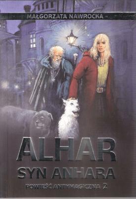 Alhar, syn Anhara. Powieść antymagiczna. Część 2. - NawrockaMałgorzata - Książki Książki dla młodzieży
