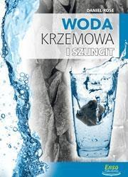Woda krzemowa i szungit na straży zdrowia - RoseDaniel - Książki Poradniki i albumy