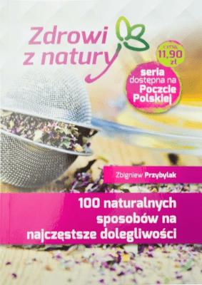 100 naturalnych sposobów na najczęstsze... - PrzybylakZbigniew - Książki Poradniki i albumy