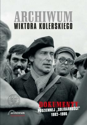 Archiwum Wiktora Kulerskiego - praca zbiorowa - Książki Historia, archeologia