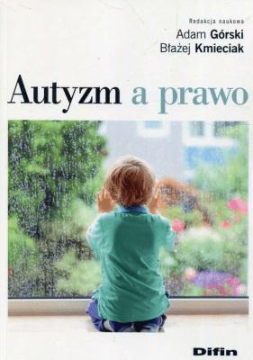 Autyzm a prawo - Opracowaniezbiorowe - Książki Prawo, administracja