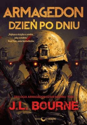 Armagedon dzień po dniu T.1 - BourneJ.L. - Książki Fantasy, science fiction, horror