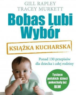 Bobas lubi wybór. Książka kucharska - RapleyGill, MurkettTracey - Książki Kuchnia, potrawy