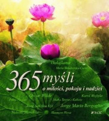 365 myśli o miłości pokoju i nadziei - Opracowaniezbiorowe - Książki Literatura piękna