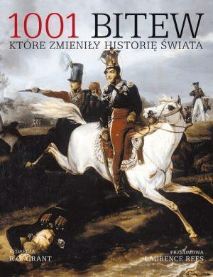 1001 bitew, które zmieniły historię świata. - GrantR.G. - Książki Historia, archeologia