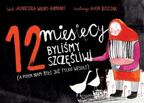 12 miesięcy byliśmy szczęśliwi - Wolny-HamkałoAgnieszka - Książki Książki dla dzieci