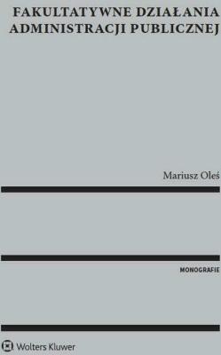 Fakultatywne działania administracji publicznej - OleśMariusz - Książki Prawo, administracja