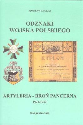 Artyleria broń pancerna. 1921-1939. Odznaki Wojska Polskiego - SawickiZdzisław - Książki Historia, archeologia