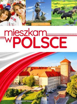 Mieszkam w Polsce - Opracowaniezbiorowe - Książki Poradniki i albumy