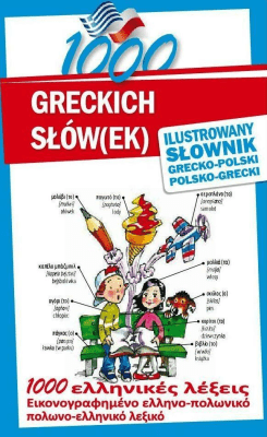 1000 greckich słów(ek). Ilustrowany słownik - KłysAnna - Książki Książki naukowe i popularnonaukowe