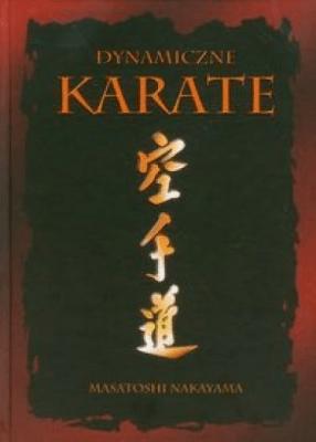 Dynamiczne karate. - NakayamaMasatoshi - Książki Sport, forma fizyczna