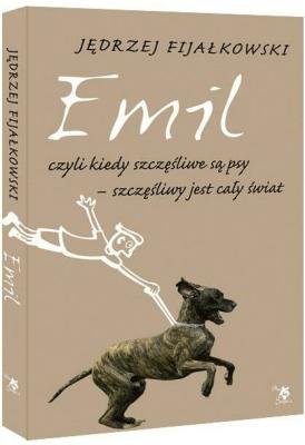 Emil, czyli kiedy szczęśliwe są psy, szczęśliwy... - Jędrzej Fijałkowski - Książki Kalendarze, gadżety i akcesoria
