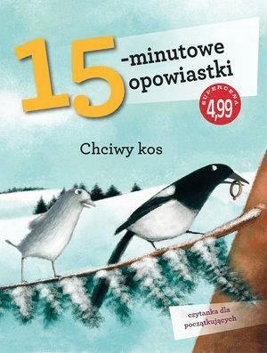 15-minutowe opowiastki: Chciwy kos - Olesiejuk Sp. z o.o. - Książki Książki dla dzieci