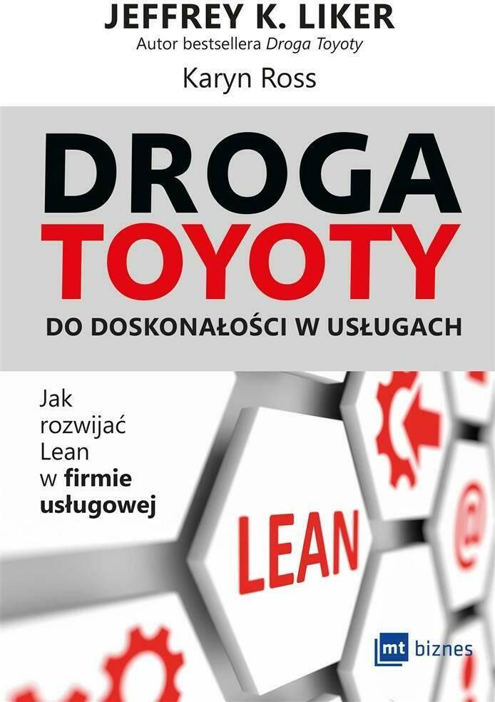 Droga Toyoty do doskonałości w usługach. Jak rozwijać Lean w firmie usługowej