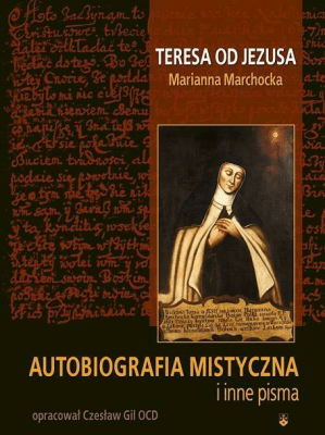 Autobiografia mistyczna i inne pisma - GilCzesław, MarchockaMarianna - Książki Religioznawstwo, nauki teologiczne
