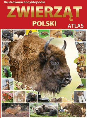 Atlas. Ilustrowana Encyklopedia Zwierząt Polski. - Opracowaniezbiorowe - Książki Mapy, przewodniki, książki podróżnicze