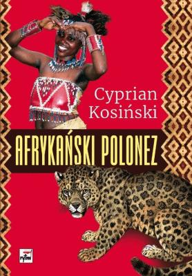 Afrykański Polonez - KosińskiCyprian - Książki Reportaż, literatura faktu