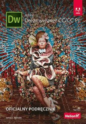 Adobe Dreamweaver CC/CC PL. Oficjalny podręcznik - MaivaldJamesJ. - Książki Informatyka, internet