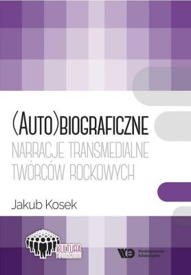 (Auto)biograficzne narracje transmedialne.. - Jakub Kosek - Książki Biografie, wspomnienia