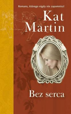 Bez serca - KatMartin - Książki Literatura obyczajowa, erotyczna