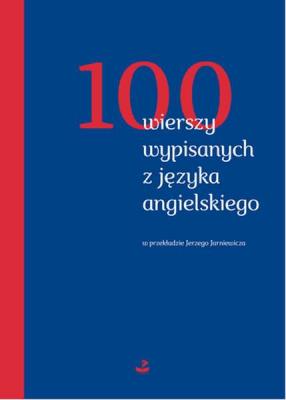 100 WIERSZY WYPISANYCH Z JĘZYKA ANGIELSKIEGO - praca zbiorowa - Książki Literatura piękna