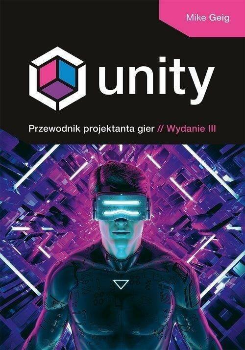 UNITY PRZEWODNIK PROJEKTANTA GIER WYD. 3