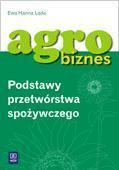 Agrobiznes - Podstawy Przetwórstwa Spożywczeg WSiP - LadaEwaHanna - Książki Podręczniki do szkół podst. i średnich