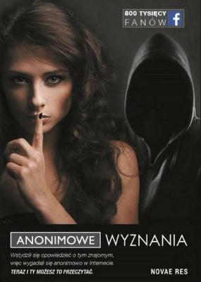 Anonimowe wyznania - Opracowaniezbiorowe - Książki Reportaż, literatura faktu