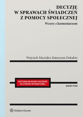 Decyzje w sprawach świadczeń z pomocy społecznej - MaciejkoWojciech, DokukinKatarzyna - Książki Prawo, administracja
