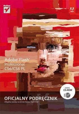 Adobe Flash CS6/CS6PL Professional - Opracowaniezbiorowe - Książki Informatyka, internet