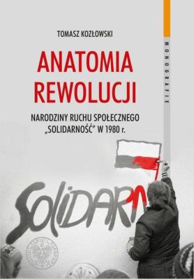 Anatomia rewolucji - KozłowskiTomasz - Książki Historia, archeologia