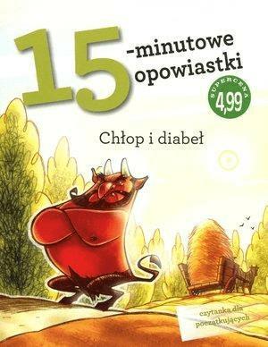 15-minutowe opowiastki: Chłop i diabeł - praca zbiorowa - Książki Książki dla dzieci