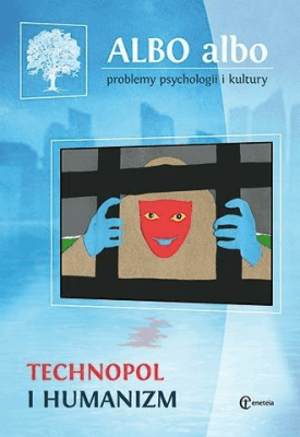 Albo albo. Technopol i humanizm 1/2016 - praca zbiorowa - Książki Literatura piękna