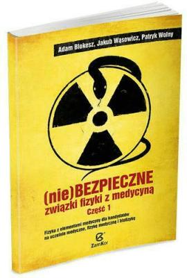 (Nie)bezpieczne związki fizyki z medycyną 1 WSiP - BlokeszAdam, WąsowiczJakub, WolnyPatryk - Książki Podręczniki do szkół podst. i średnich